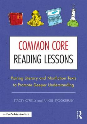 Common Core Reading Lessons: Pairing Literary and Nonfiction Texts to Promote Deeper Understanding (Paperback)