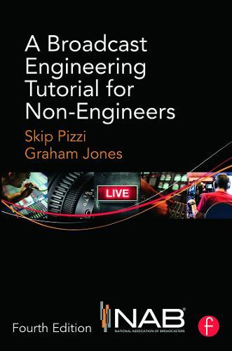 A Broadcast Engineering Tutorial for Non-Engineers (Hardback)