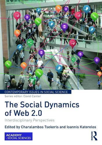 The Social Dynamics of Web 2.0: Interdisciplinary Perspectives (Hardback)