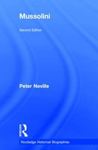 Mussolini - Routledge Historical Biographies (Hardback)