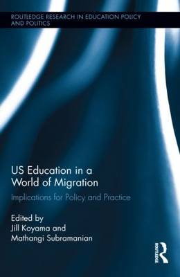 US Education in a World of Migration: Implications for Policy and Practice - Routledge Research in Education Policy and Politics (Hardback)
