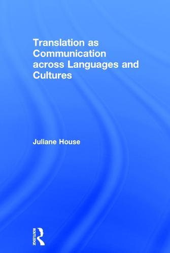 Translation as Communication across Languages and Cultures (Hardback)