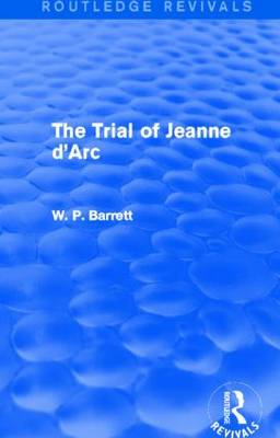 The Trial of Jeanne d'Arc - Routledge Revivals (Hardback)