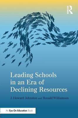 Leading Schools in an Era of Declining Resources (Paperback)