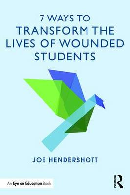7 Ways to Transform the Lives of Wounded Students (Paperback)