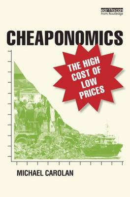 Cheaponomics: The High Cost of Low Prices (Paperback)