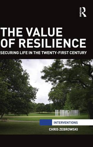 The Value of Resilience: Securing life in the twenty-first century - Interventions (Hardback)