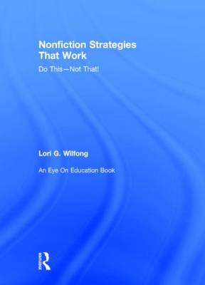 Nonfiction Strategies That Work: Do This--Not That! (Hardback)