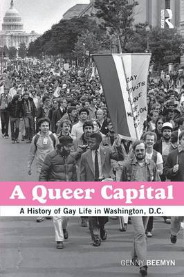 A Queer Capital: A History of Gay Life in Washington D.C. (Paperback)