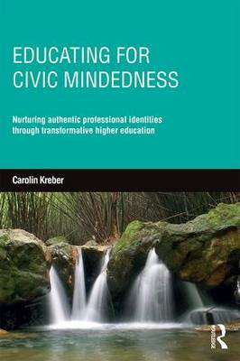 Educating for Civic-mindedness: Nurturing authentic professional identities through transformative higher education (Paperback)