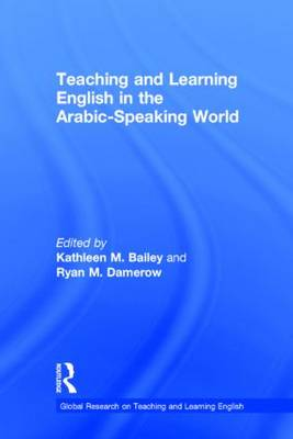 Teaching and Learning English in the Arabic-Speaking World - Global Research on Teaching and Learning English (Hardback)