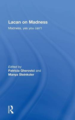 Lacan on Madness: Madness, yes you can't (Hardback)