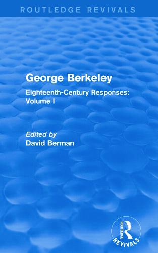 George Berkeley: Eighteenth-Century Responses: Volume I (Paperback)