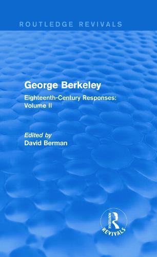 George Berkeley: Eighteenth-Century Responses: Volume II (Hardback)