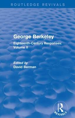 George Berkeley: Eighteenth-Century Responses: Volume II (Paperback)