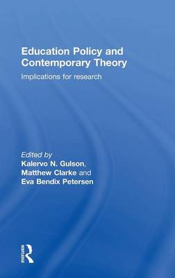 Education Policy and Contemporary Theory: Implications for research (Hardback)