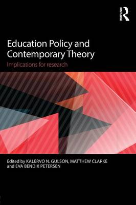 Education Policy and Contemporary Theory: Implications for research (Paperback)