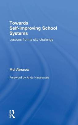 Towards Self-improving School Systems: Lessons from a city challenge (Hardback)