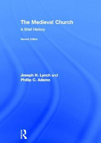 The Medieval Church: A Brief History (Hardback)