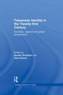 Taiwanese Identity in the 21st Century: Domestic, Regional and Global Perspectives (Paperback)