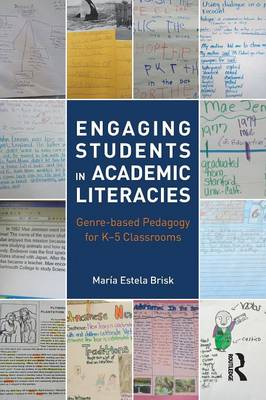 Engaging Students in Academic Literacies: Genre-based Pedagogy for K-5 Classrooms (Paperback)