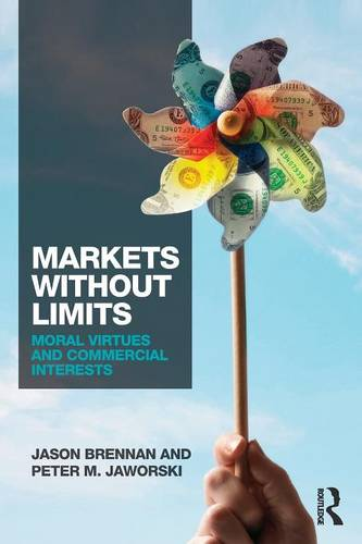 Markets without Limits: Moral Virtues and Commercial Interests (Paperback)
