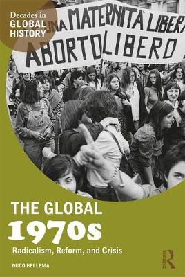 The Global 1970s: Radicalism, Reform, and Crisis - Decades in Global History (Paperback)