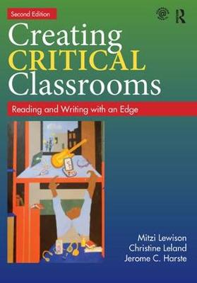 Creating Critical Classrooms: Reading and Writing with an Edge (Paperback)
