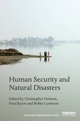 Human Security and Natural Disasters (Hardback)