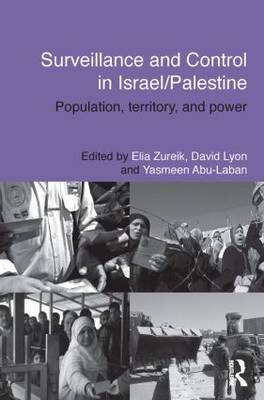 Surveillance and Control in Israel/Palestine: Population, Territory and Power (Paperback)
