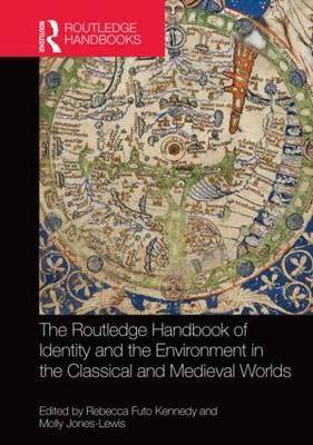 The Routledge Handbook of Identity and the Environment in the Classical and Medieval Worlds (Hardback)
