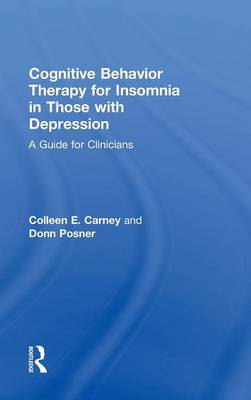Cognitive Behavior Therapy for Insomnia in Those with Depression: A Guide for Clinicians (Hardback)