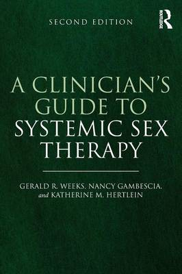 A Clinician's Guide to Systemic Sex Therapy (Paperback)