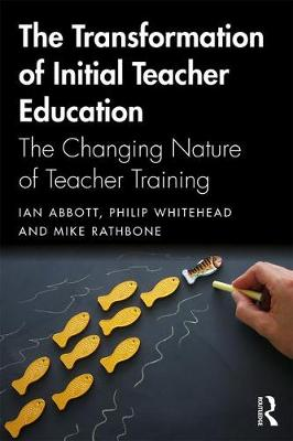 Transforming Initial Teacher Education (Paperback)