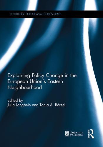 Explaining Policy Change in the European Union's Eastern Neighbourhood (Hardback)