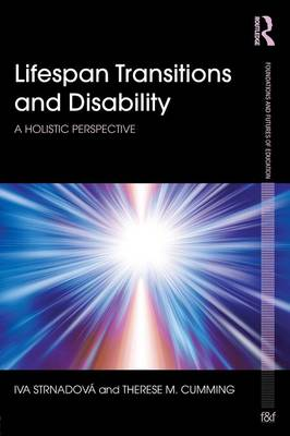 Lifespan Transitions and Disability: A holistic perspective - Foundations and Futures of Education (Paperback)
