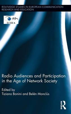 Radio Audiences and Participation in the Age of Network Society - Routledge Studies in European Communication Research and Education (Hardback)