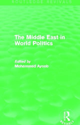 The Middle East in World Politics - Routledge Revivals (Hardback)