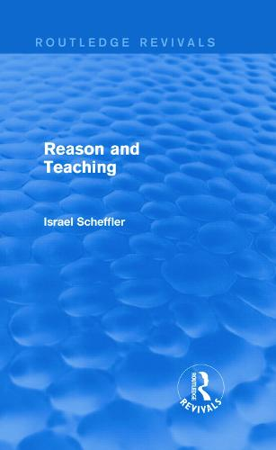 Reason and Teaching - Routledge Revivals (Hardback)