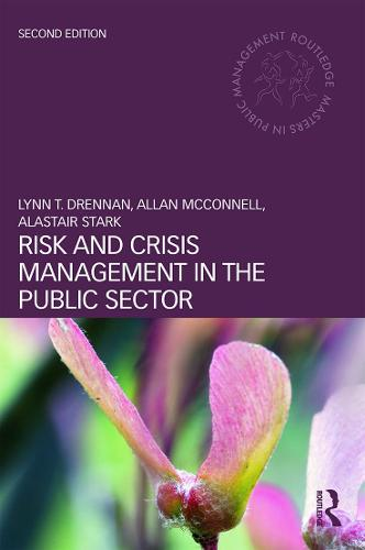 Risk and Crisis Management in the Public Sector - Routledge Masters in Public Management (Paperback)
