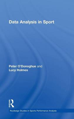 Data Analysis in Sport - Routledge Studies in Sports Performance Analysis (Hardback)