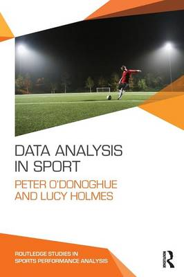 Data Analysis in Sport - Routledge Studies in Sports Performance Analysis (Paperback)