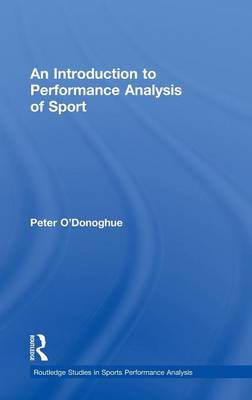 An Introduction to Performance Analysis of Sport - Routledge Studies in Sports Performance Analysis (Hardback)