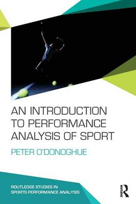 An Introduction to Performance Analysis of Sport - Routledge Studies in Sports Performance Analysis (Paperback)