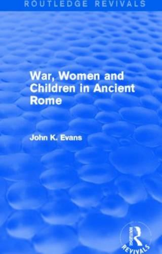 War, Women and Children in Ancient Rome (Hardback)