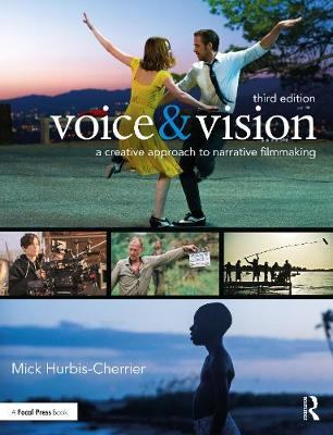 Voice & Vision: A Creative Approach to Narrative Filmmaking (Paperback)