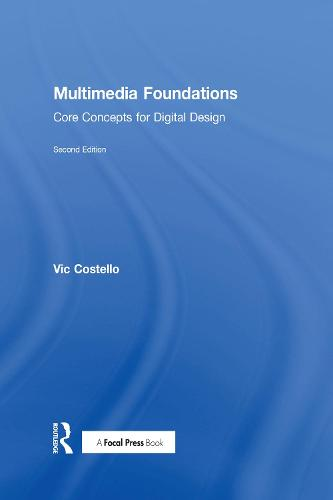 Multimedia Foundations: Core Concepts for Digital Design (Hardback)