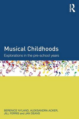 Musical Childhoods: Explorations in the pre-school years (Paperback)