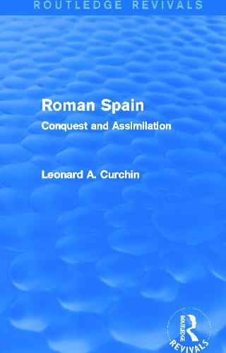 Roman Spain: Conquest and Assimilation (Hardback)
