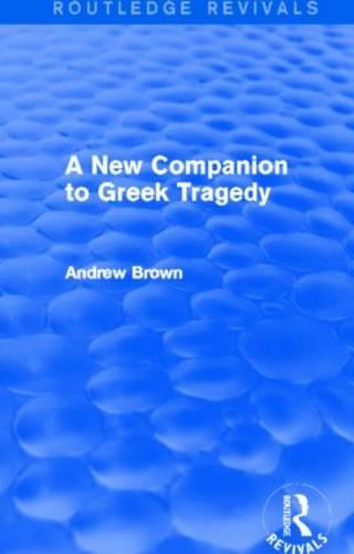 A New Companion to Greek Tragedy - Routledge Revivals (Hardback)
